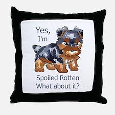SPOILED ROTTEN YORKIE Throw Pillow