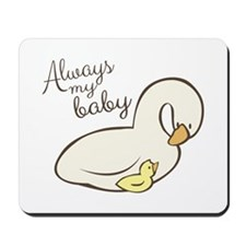 Always My Baby Mousepad