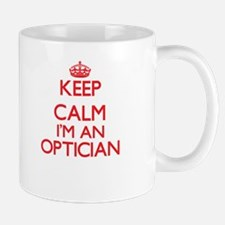 Keep calm I'm an Optician Mugs