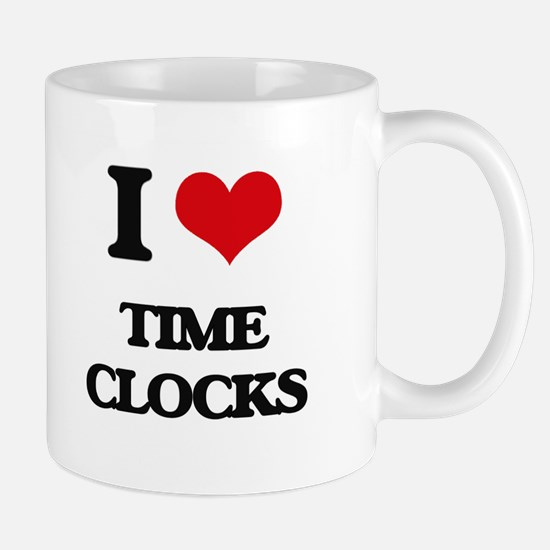 I love Time Clocks Mugs