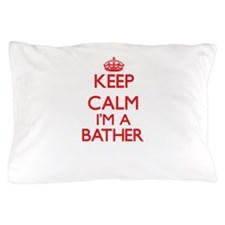 Keep calm I'm a Bather Pillow Case