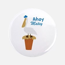 """Ahoy Matey 3.5"""" Button"""