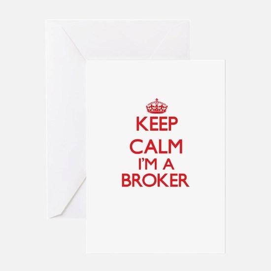 Keep calm I'm a Broker Greeting Cards