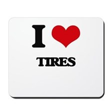 I Love Tires Mousepad