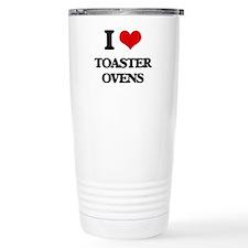 I love Toaster Ovens Travel Coffee Mug