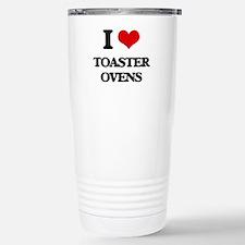I love Toaster Ovens Travel Mug