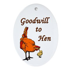 Goodwill to Hen (christmas tree ornament)