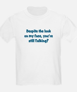 Look on my face T-Shirt