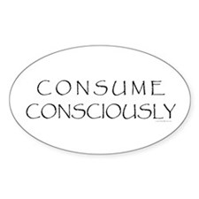Consume Consciously Oval Decal