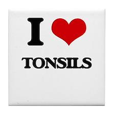 I love Tonsils Tile Coaster