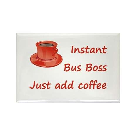 Instant Bus Boss Rectangle Magnet (10 pack)