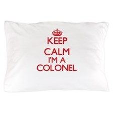 Keep calm I'm a Colonel Pillow Case