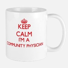 Keep calm I'm a Community Physician Mugs