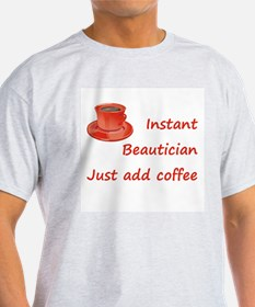 Instant Beautician T-Shirt