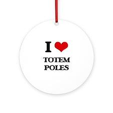 I love Totem Poles Ornament (Round)