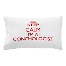 Keep calm I'm a Conchologist Pillow Case