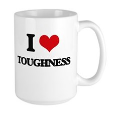 I love Toughness Mugs