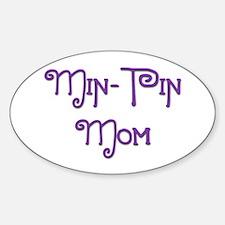 Min Pin Mom 19 Oval Decal