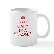 Keep calm I'm a Coroner Mugs