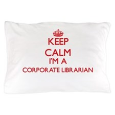 Keep calm I'm a Corporate Librarian Pillow Case