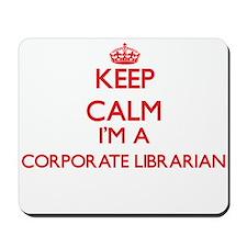Keep calm I'm a Corporate Librarian Mousepad