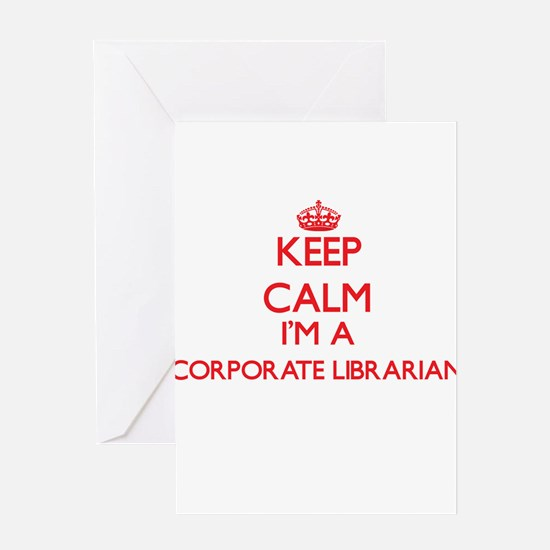 Keep calm I'm a Corporate Librarian Greeting Cards