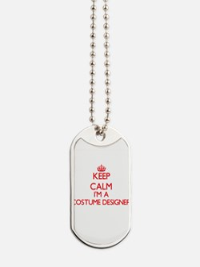 Keep calm I'm a Costume Designer Dog Tags