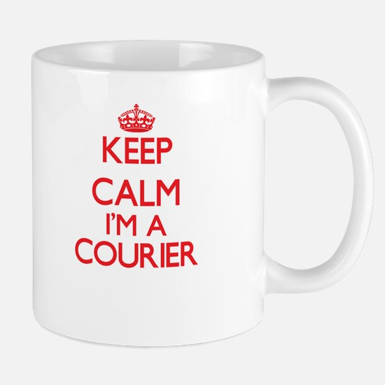 Keep calm I'm a Courier Mugs