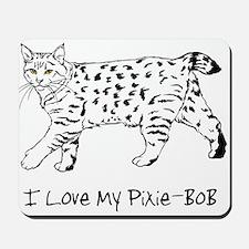 Love My Pixie-Bob Mousepad