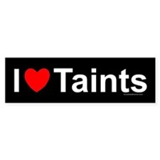 Taints Bumper Sticker