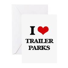 I love Trailer Parks Greeting Cards