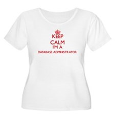Keep calm I'm a Database Adminis Plus Size T-Shirt