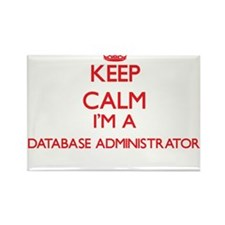 Keep calm I'm a Database Administrator Magnets