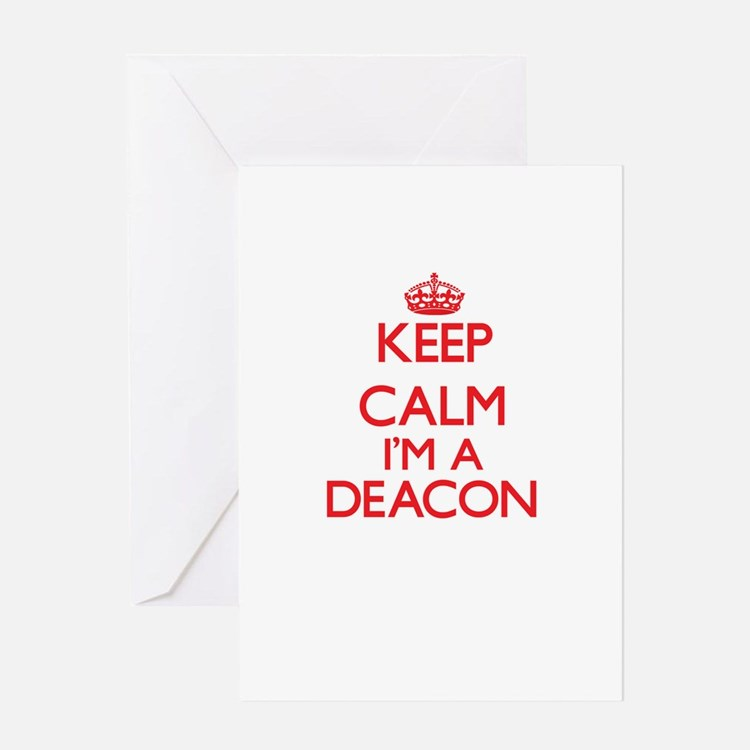 Keep calm I'm a Deacon Greeting Cards