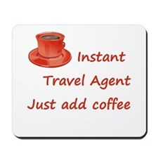 Instant Travel Agent Mousepad