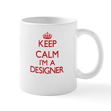 Keep calm I'm a Designer Mugs