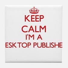 Keep calm I'm a Desktop Publisher Tile Coaster