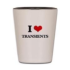 I love Transients Shot Glass