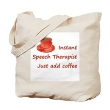 Instant Speech Therapist Tote Bag