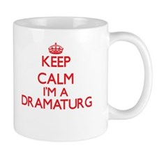 Keep calm I'm a Dramaturg Mugs