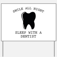 Smile All Night Yard Sign