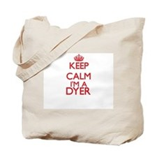 Keep calm I'm a Dyer Tote Bag