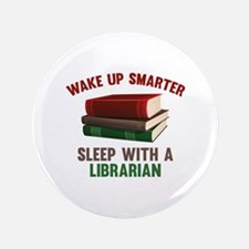 """Wake Up Smarter Sleep With A Librarian 3.5"""" Button"""