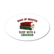 Wake Up Smarter Sleep With A Librarian 22x14 Oval