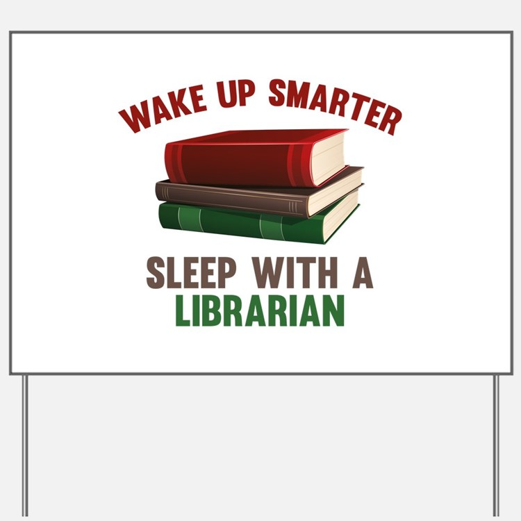 Wake Up Smarter Sleep With A Librarian Yard Sign