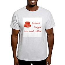 Instant Singer T-Shirt