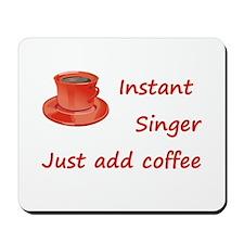 Instant Singer Mousepad