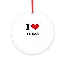 I love Trims Ornament (Round)