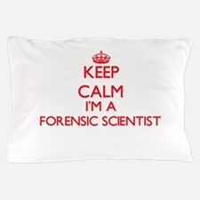 Keep calm I'm a Forensic Scientist Pillow Case
