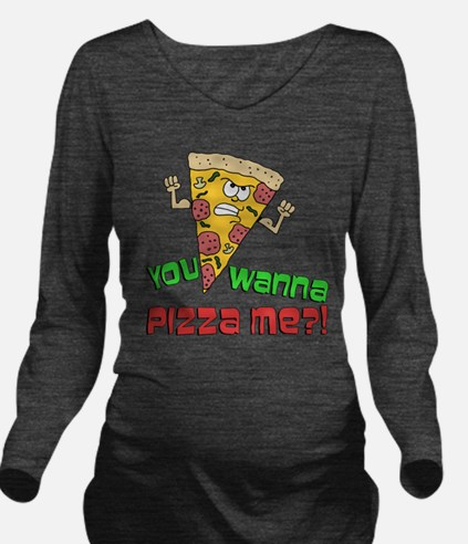 You Wanna Pizza Me Long Sleeve Maternity T-Shirt